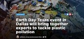 Earth Day Texas Event in Dallas Brings Together Experts to Tackle Plastic Pollution at Scale